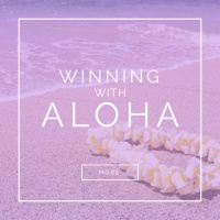 WINNING WITH ALOHA